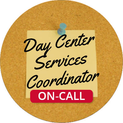 Day Center Services Coordinator (On-Call)