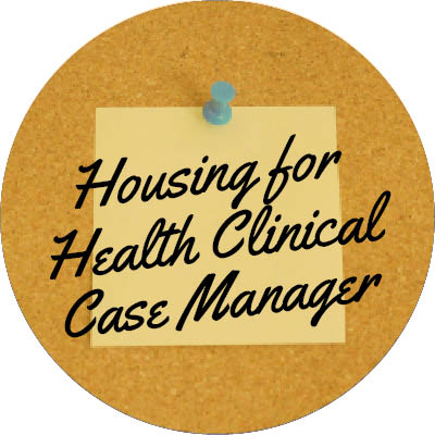 Housing for Health Clinical Case Manager
